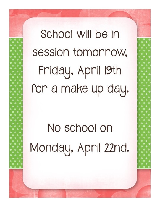 School in session Friday, April 19th